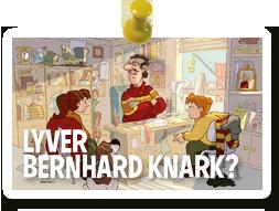 Lyver Bernhard Knark?